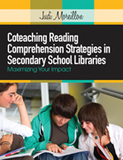 Coteaching Reading Comprehension Strategies in Secondary School Libraries: Maximizing Your Impact